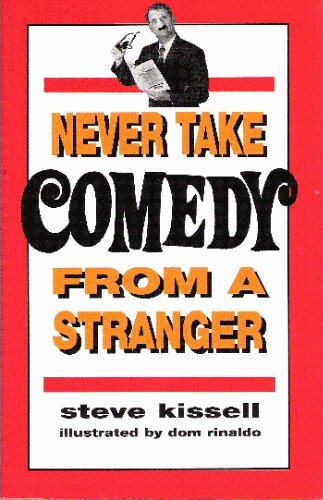 Never Take Comedy From a Stranger