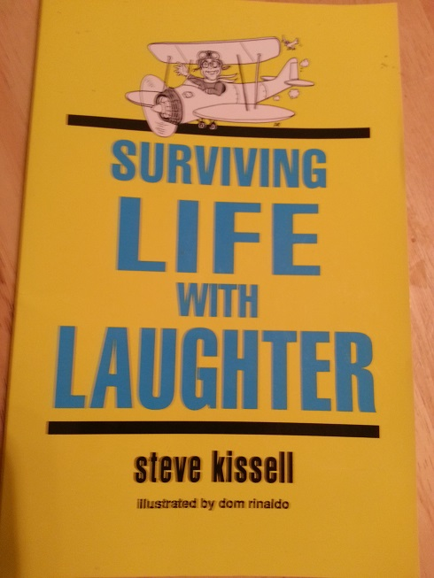 Surviving Life With Laughter by Steve Kissell